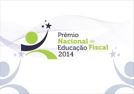 INSCRIÇÕES ABERTAS PARA O PRÊMIO NACIONAL DE EDUCAÇÃO FISCAL 2014