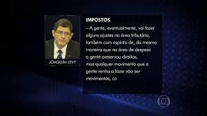 Joaquim Levy admite que governo deve anunciar ajustes nos impostos